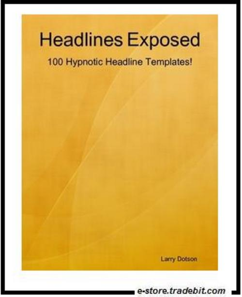 Product picture Headlines Exposed: 100 Hypnotic Headline Templates