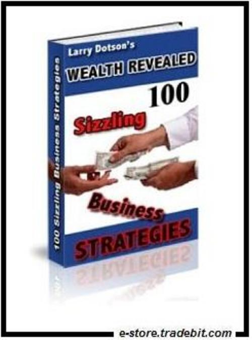Product picture Wealth Revealed: 100 Sizzling Business Strategies!